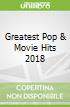 Greatest Pop & Movie Hits 2018