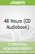 48 Hours (CD Audiobook)