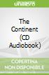 The Continent (CD Audiobook)