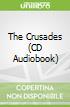 The Crusades (CD Audiobook)