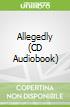 Allegedly (CD Audiobook)