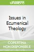 Issues in Ecumenical Theology