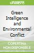 Green Intelligence and Environmental Conflict