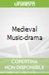 Medieval Music-drama