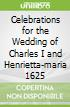 Celebrations for the Wedding of Charles I and Henrietta-maria 1625