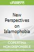 New Perspectives on Islamophobia