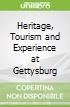 Heritage, Tourism and Experience at Gettysburg