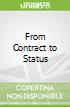 From Contract to Status