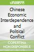 Chinese Economic Interdependence and Political Conflict