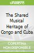 The Shared Musical Heritage of Congo and Cuba