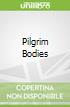 Pilgrim Bodies