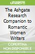 The Ashgate Research Companion to Romantic Women Writers