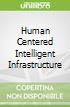 Human Centered Intelligent Infrastructure