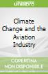 Climate Change and the Aviation Industry