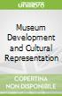 Museum Development and Cultural Representation