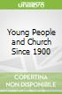 Young People and Church Since 1900