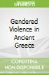 Gendered Violence in Ancient Greece