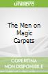 The Men on Magic Carpets