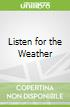 Listen for the Weather