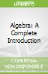 Algebra: A Complete Introduction