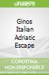 Ginos Italian Adriatic Escape