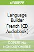 Language Builder French (CD Audiobook)