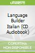 Language Builder Italian (CD Audiobook)