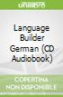 Language Builder German (CD Audiobook)
