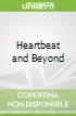 Heartbeat and Beyond
