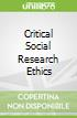 Critical Social Research Ethics
