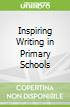 Inspiring Writing in Primary Schools