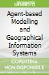 Agent-based Modelling and Geographical Information Systems