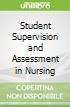 Student Supervision and Assessment in Nursing