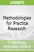 Methodologies for Practice Research