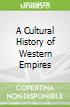 A Cultural History of Western Empires