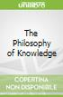 The Philosophy of Knowledge