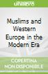 Muslims and Western Europe in the Modern Era