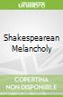 Shakespearean Melancholy
