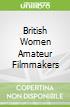 British Women Amateur Filmmakers