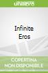 Infinite Eros
