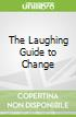 The Laughing Guide to Change