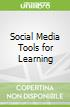 Social Media Tools for Learning