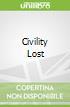 Civility Lost