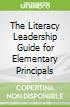 The Literacy Leadership Guide for Elementary Principals