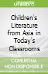 Children's Literature from Asia in Today's Classrooms