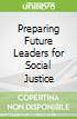 Preparing Future Leaders for Social Justice