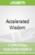 Accelerated Wisdom