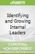 Identifying and Growing Internal Leaders