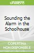 Sounding the Alarm in the Schoolhouse