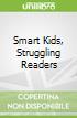 Smart Kids, Struggling Readers